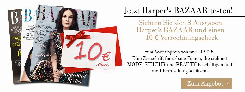 Harper's BAZAAR 3 Ausgaben testen!