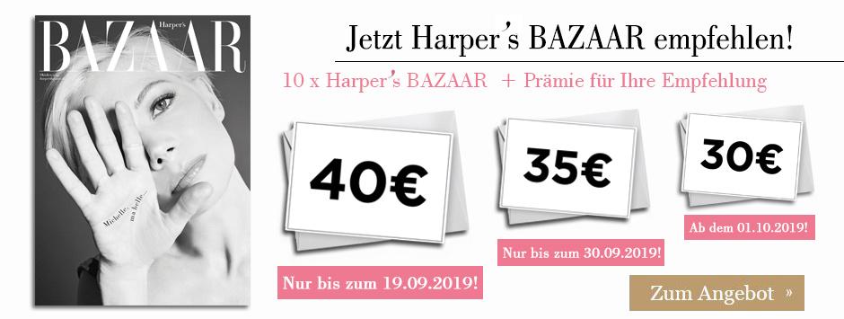 10x Harper's BAZAAR empfehlen und Prämie sichern!